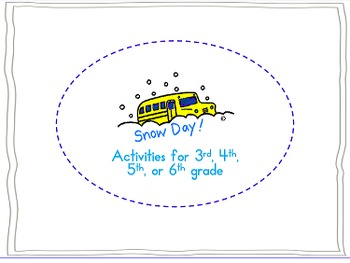 Snow Day 3rd, 4th, 5th, 6th grade