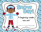 Snow Day! A Beginning Reader Mini Unit