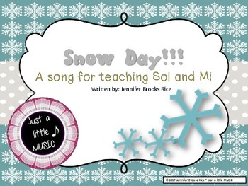 Snow Day! -  An original song for teaching sol and mi