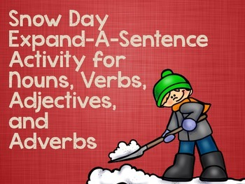 Snow Day  Expand-A-Sentence Activity for Nouns, Verbs, Adj