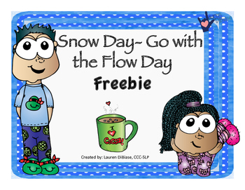Snow Day - Go with the Flow Day!