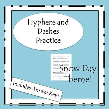 Snow Day Practice- Hyphens and Dashes