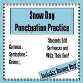 Snow Day Punctation Practice- Commas, Semicolons, and Colons