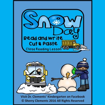 Snow Day Read and Write (Cut and Paste) Close Reading