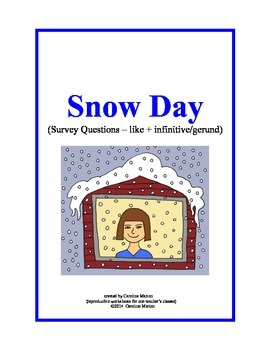 Snow Day (Survey Questions with like and infinitive or gerund)