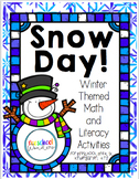 Snow Day!  Winter Themed Math and Literacy Activities