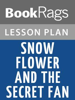 Snow Flower and the Secret Fan Lesson Plans
