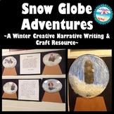 Snow Globe Adventures {Narrative Winter Creative Writing with Snow Globe Craft}