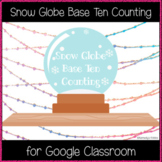 Snow Globe Base Ten Counting (Great for Google Classroom!)