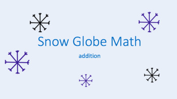 Snow Globe Math~ Addition Power Point for White Board