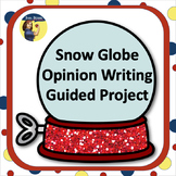 Snow Globe Opinion Writing - Full Writing Packet