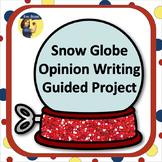 Snow Globe Opinion Writing - Full Writing Packet