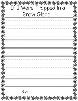 Snow Globe Writing Pages and Prompts/No Prep Printables/ Graphic Organizers