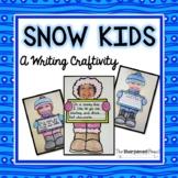 Snow Kids: A Writing Craftivity