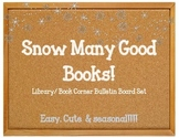 Snow Many Good Books. Winter Bulletin Board Idea Library Reading Corner