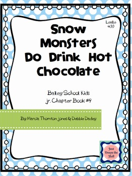 Snow Monsters Do Drink Hot Chocolate- Novel Study/Book Club/Comprehension