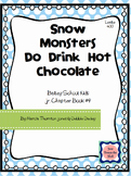 Snow Monsters Do Drink Hot Chocolate- Novel Study/Book Clu