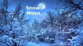 Snow Moon - Power Point - Full Moon in February - information facts pictures