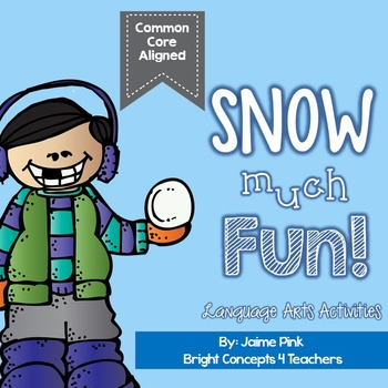 Snow Much Fun! Common Core Language Art Activities