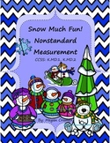 Snow Much Fun! Nonstandard Measurement