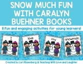 Snow Much Fun With Caralyn Buehner Books...Kindergarten Version