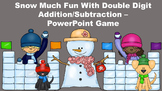 Snow Much Fun With Double Digit Addition/Subtraction - PowerPoint Game