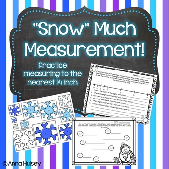 """""""Snow"""" Much Measurement! (Measuring to the nearest 1/4 inch)"""