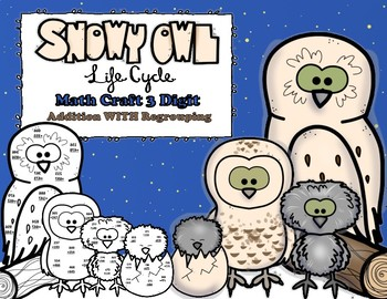Snow Owl Life Cycle 3 Digit Addition With Regrouping Math Craft