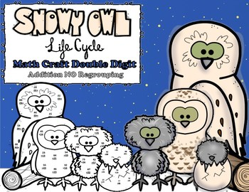 Snow Owl Life Cycle Double Digit Addition NO Regrouping Math Craft