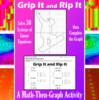 Grip It and Rip It - A Math-Then-Graph Activity - Solve 30 Systems