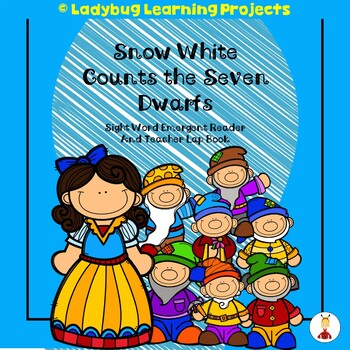 Snow White Counts the Seven Dwarfs (A Sight Word Emergent Reader)