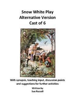 Snow White Play cast of 6 an alternative version