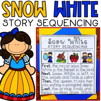 Story Retell & Sequencing Worksheets Snow White Differentiated w/ 3 Levels