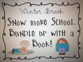 Snow more School! Reading/Writing Activities Over Winter Break!