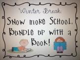 Snow more School! Reading/Writing Activities Over Winter Break!