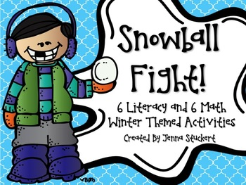 Snowball Fight (6 Math and 6 Literacy Winter Themed Activities)