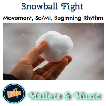 Snowball Fight: A Song for Movement, So/Mi and Beginning Rhythm