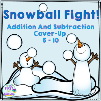 Snowball Fight: Addition And Subtraction Cover-Up Equations 5 To 10