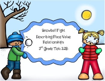 Snowball Fight: Describing Relationships in Place Value -
