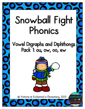 Snowball Fight Phonics: Vowel Digraphs and Diphthongs Pack 1: ow, ou, oo, ew