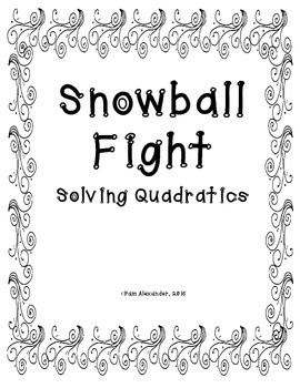 Snowball Fight:  Solving Quadratic Equations