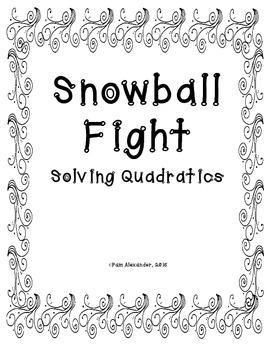 Snowball Fight:  Solving Quadratic Equations