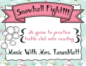 Snowball Fight!!! Treble Clef Note Reading Game