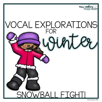 Winter Vocal Explorations: Snowball Fight!