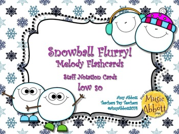 Snowball Flurry!  A Collection of Melodic Games for Practicing low so