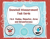 Snowball Measurement Task Cards: Radius, Diameter, Circumference, Area