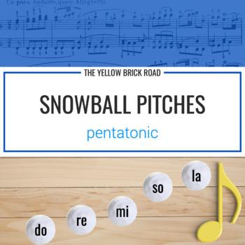 Snowball Pitches: Pentatonic