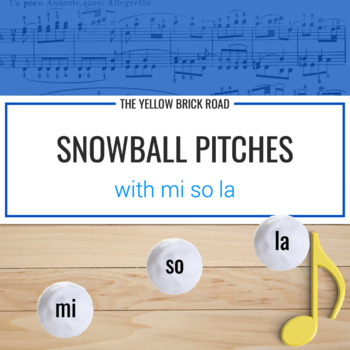 Snowball Pitches: mi, so, la