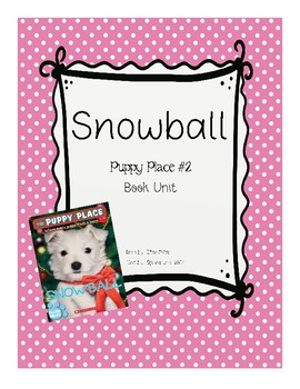 Snowball Puppy Place Book Unit - Ellen Miles - Comprehension & Skills