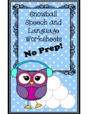 Snowball Speech and Language Worksheets (NO PREP)